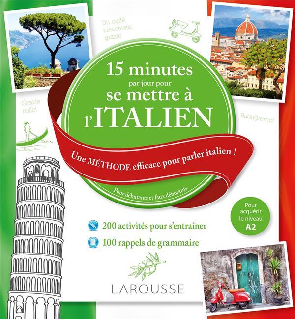 15 MINUTES PAR JOUR POUR SE METTRE A L'ITALIEN  -  A2