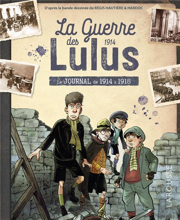 LA GUERRE DES LULUS  -  LE JOURNAL DE 1914 A 1918
