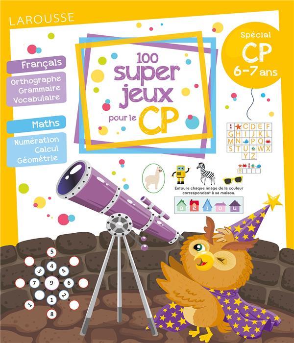 100 SUPER JEUX POUR LE CP PERROT AURELIE LAROUSSE