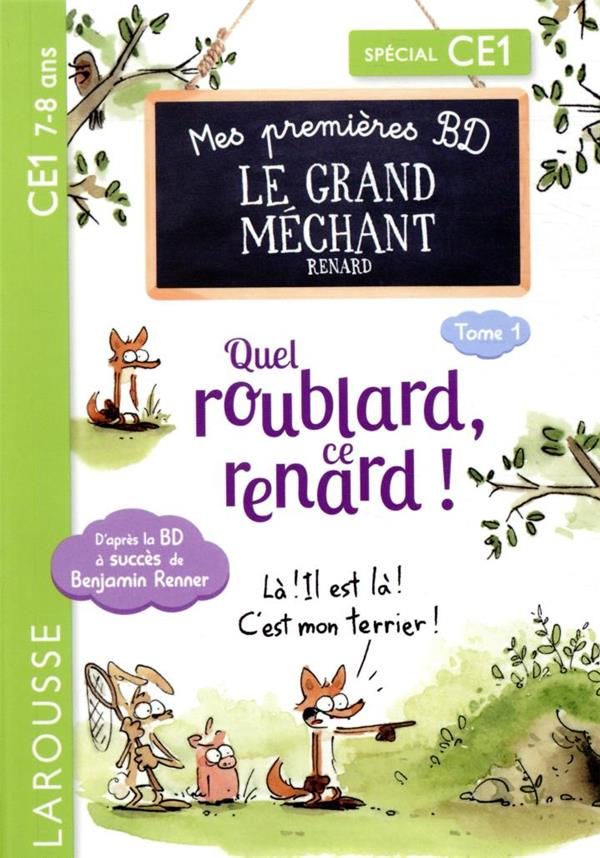 MES PREMIERES BD LE GRAND MECHANT RENARD : QUEL ROUBLARD, CE RENARD !   LAROUSSE