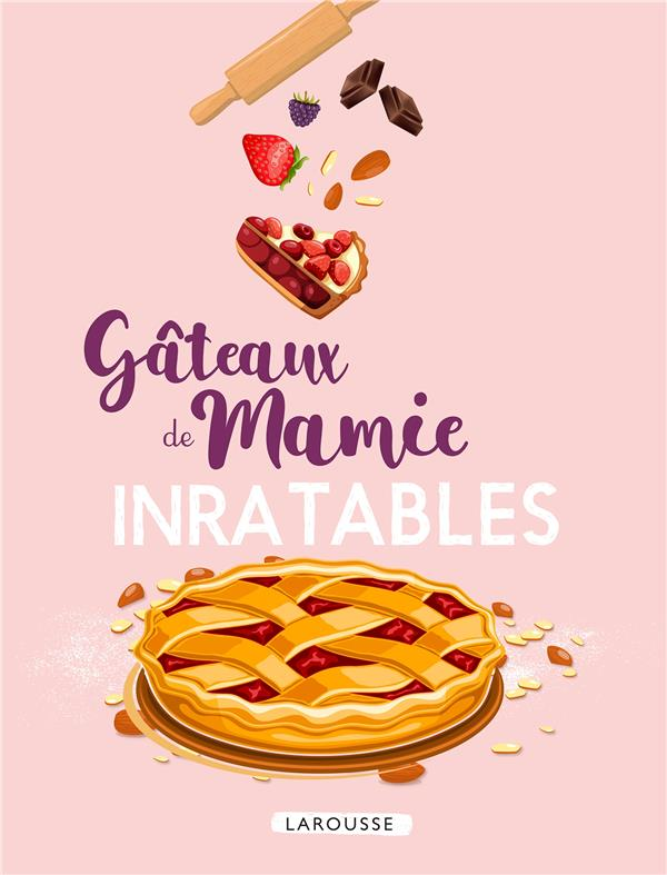 GATEAUX DE MAMIE INRATABLES   LAROUSSE