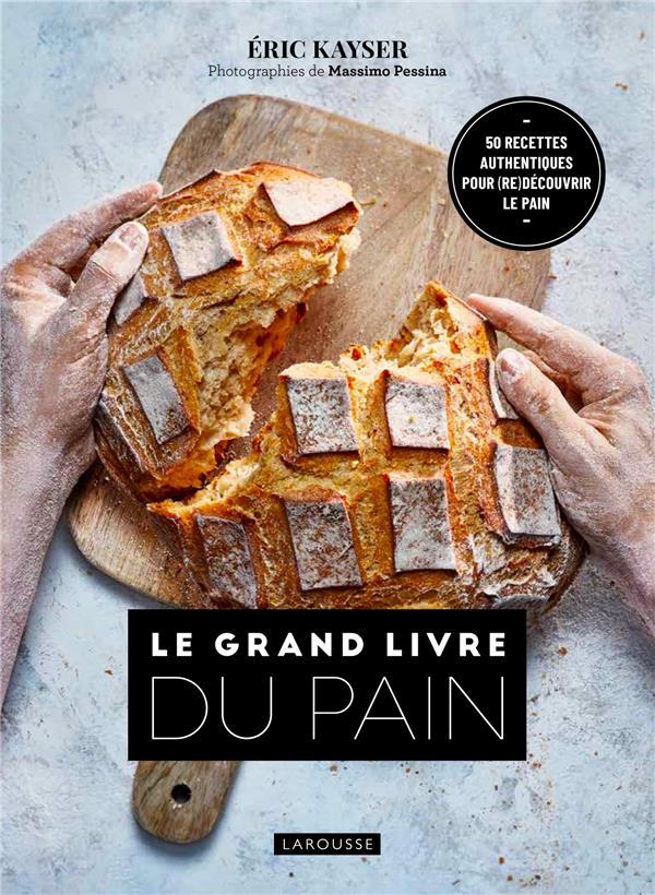 LE GRAND LIVRE DU PAIN KAYSER, ERIC  LAROUSSE