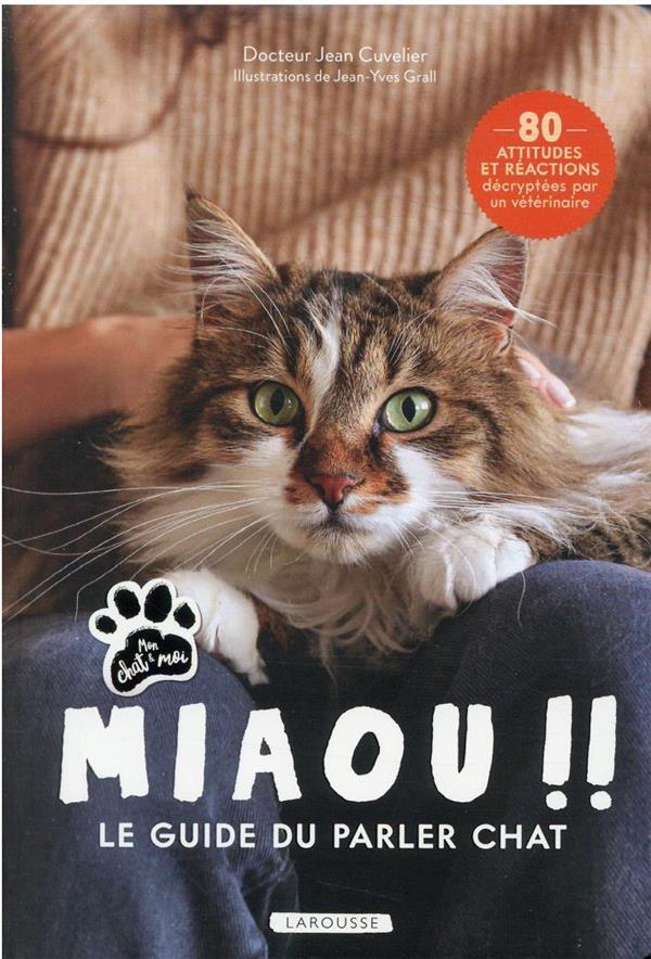 MIAOU !! LE GUIDE DU PARLER CHAT CUVELIER/GRALL LAROUSSE