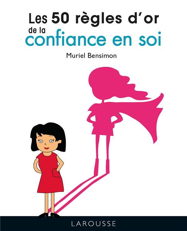 LES 50 REGLES D-OR DE LA CONFI BENSIMON MURIEL LAROUSSE