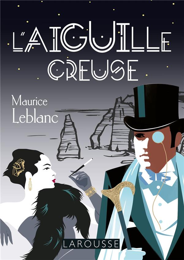 L'AIGUILLE CREUSE LEBLANC MAURICE LAROUSSE