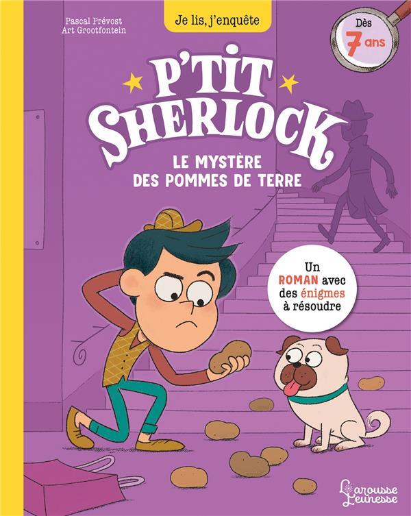 JE LIS, J'ENQUETE  -  P'TIT SHERLOCK : LE MYSTERE DES POMMES DE TERRE PREVOT/GROOTFONTEIN LAROUSSE