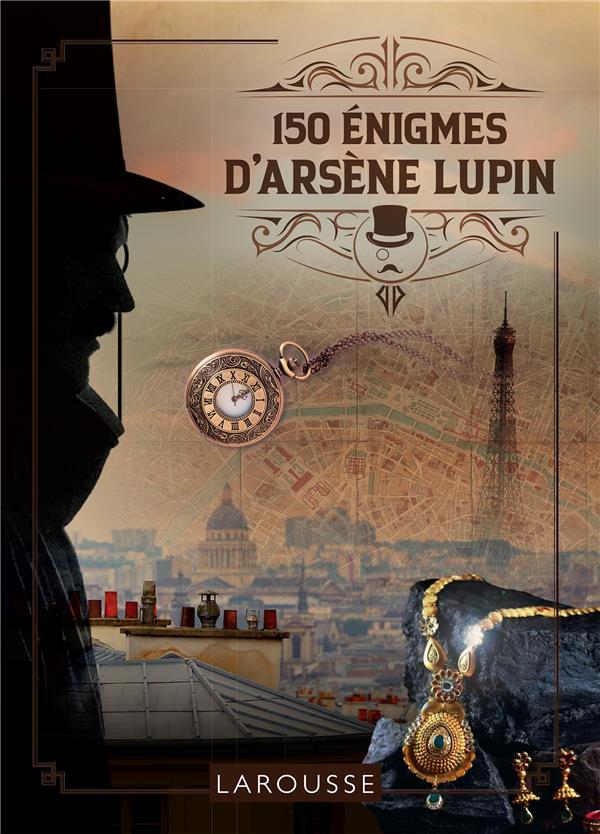 150 ENIGMES D'ARSENE LUPIN XXX LAROUSSE