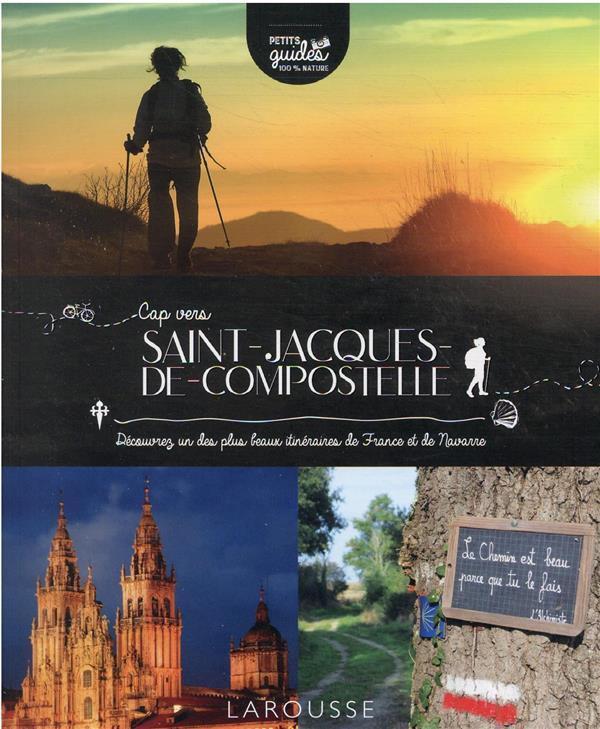 CAP VERS SAINT-JACQUES-DE-COMPOSTELLE : DECOUVREZ UN DES PLUS BEAUX ITINERAIRES DE FRANCE ET DE NAVARRE