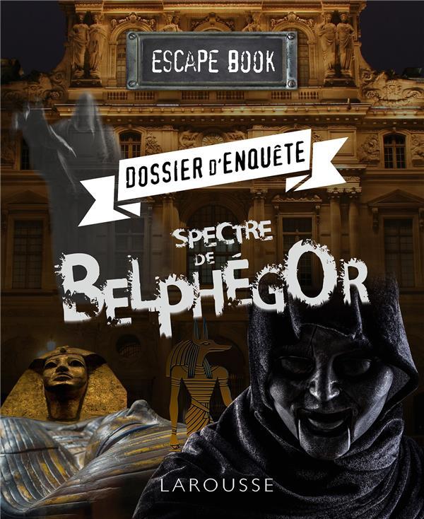 ESCAPE BOOK  -  DOSSIER D'ENQUETE, SPECTRE DE BELPHEGOR