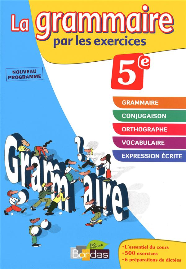 LA GRAMMAIRE PAR LES EXERCICES  -  5EME  -  CAHIER D'EXERCICES (EDITION 2011) PAUL JOELLE BORDAS
