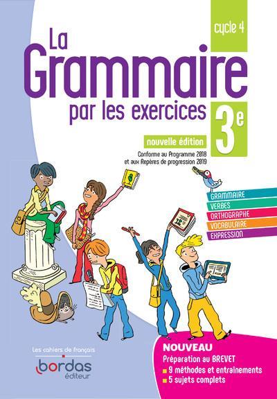 LA GRAMMAIRE PAR LES EXERCICES  -  3E (EDITION 2019) COLLECTIF BORDAS