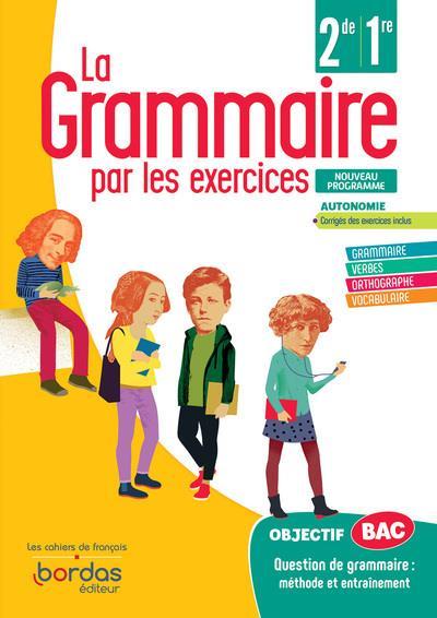 LA GRAMMAIRE PAR LES EXERCICES  -  2DE1RE  -  CAHIER D'EXERCICES ELEVE (EDITION 2020) COLLECTIF BORDAS