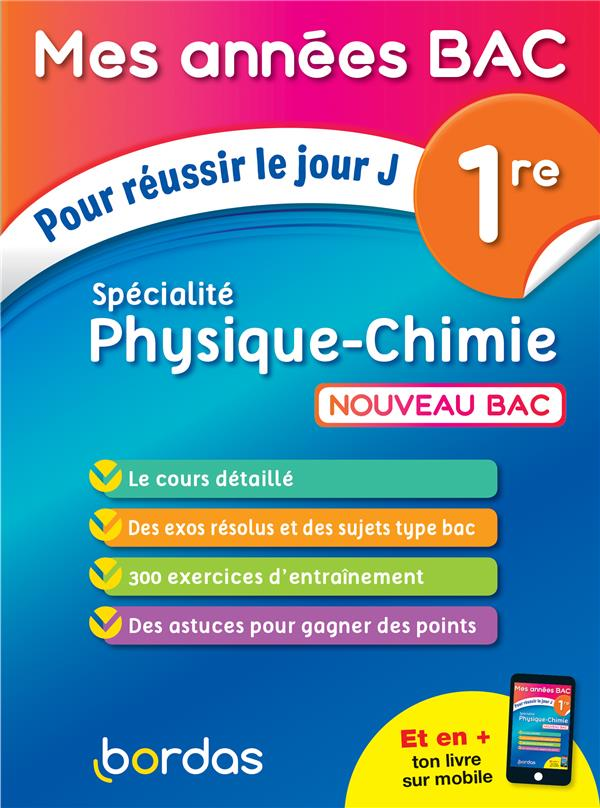MES ANNEES BAC POUR REUSSIR LE JOUR J SPECIALITE PHYSIQUE-CHIMIE 1RE DUBUS/SCHREYECK BORDAS