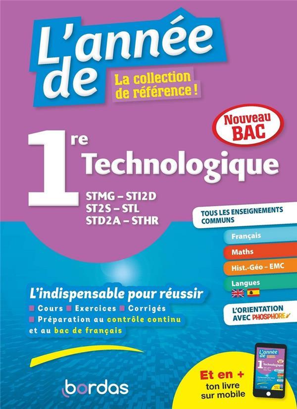 L'ANNEE DE 1RE TECHNOLOGIQUE STMG-STI2D-ST2S-STL-STD2A-STHR PAILLOUX-RIGGI BORDAS