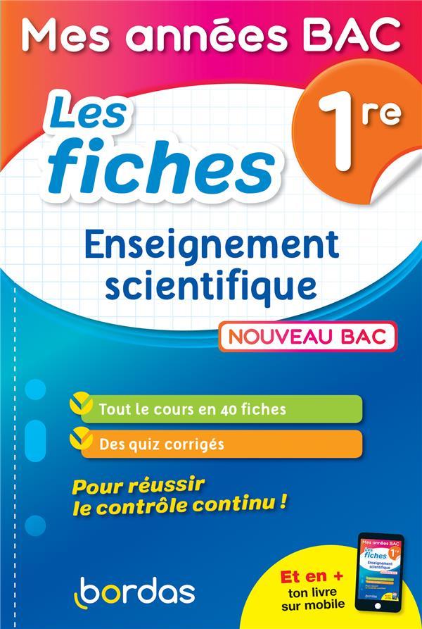MES ANNEES BAC - LES FICHES ENSEIGNEMENT SCIENTIFIQUE 1RE CANTONI/DUBUS BORDAS