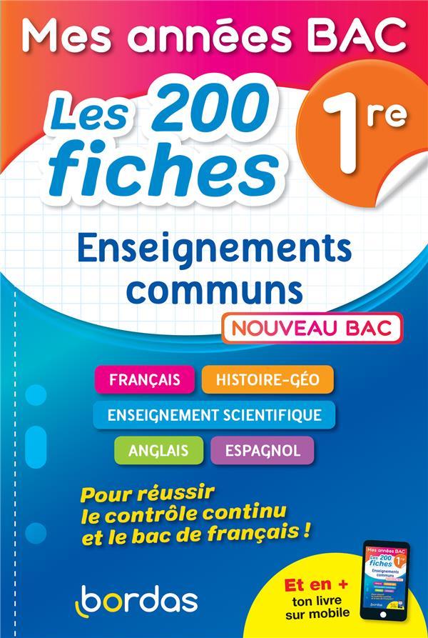 MES ANNEES BAC - LES 200 FICHES ENSEIGNEMENTS COMMUNS 1RE COLLECTIF BORDAS