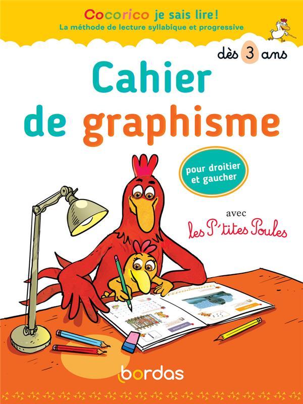 CAHIER DE GRAPHISME AVEC LES P'TITES POULES POUR DROITIER ET GAUCHER  -  DES 3 ANS (EDITION 2020) OLIVIER, MARIE-CHRISTINE  BORDAS