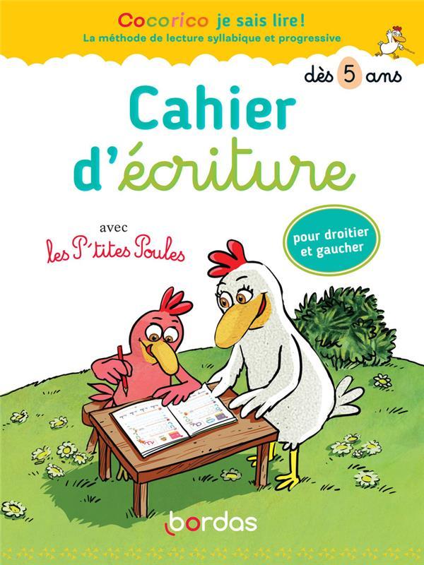 CAHIER D'ECRITURE  -  DES 5 ANS  -  AVEC LES P'TITES POULES POUR DROITIER ET GAUCHER (EDITION 2020) COLLECTIF BORDAS