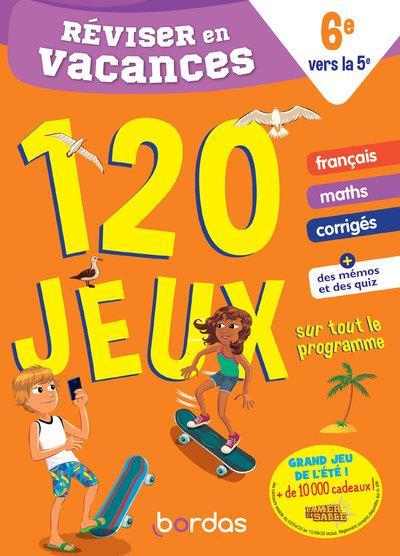 REVISER EN VACANCES  -  DE LA 6E VERS LA 5E  -  120 JEUX SUR TOUT LE PROGRAMME (EDITION 2020)  KILIA   BORDAS