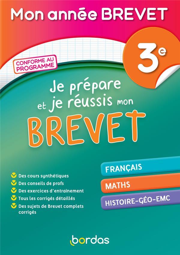 MON ANNEE BREVET  -  JE PREPARE ET REUSSIS MON BREVET  -  FRANCAIS, MATHEMATIQUES, HISTOIRE-GEOGRAPHIE-EMC  -  3E (EDITION 2021)