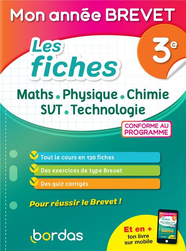 MON ANNEE BREVET  -  LES FICHES MATHEMATIQUES, PHYSIQUE-CHIMIE, SVT, TECHNOLOGIE  -  3E (EDITION 2021) COLLECTIF BORDAS