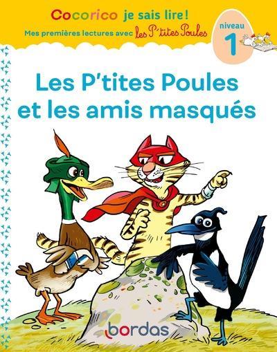 1ERES LECTURES AVEC LES P'TITES POULES : LES P'TITES POULES et LES AMIS MASQUES OLIVIER/RAUFFLET BORDAS