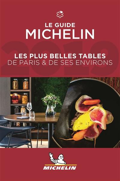 LES PLUS BELLES TABLES DE PARIS & DE SES ENVIRONS 2019  MICHELIN