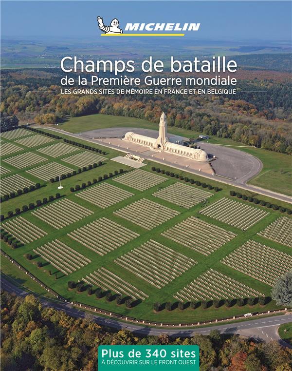 LA FRANCE DES CHAMPS DE BATAILLE 1914-1918 XXX MICHELIN