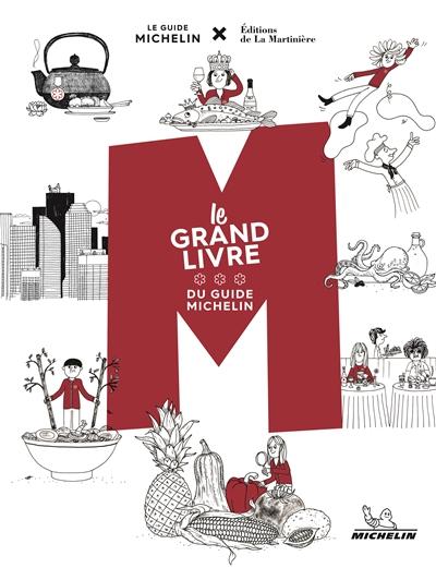 M, LE GRAND LIVRE DU GUIDE MICHELIN XXX MICHELIN