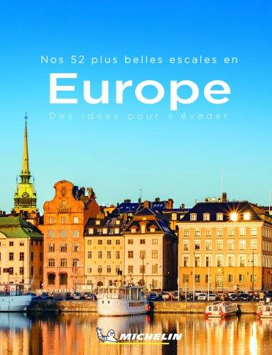 NOS 52 PLUS BELLES ESCAPADES EN EUROPE, DES IDEES POUR S'EVADER COLLECTIF MICHELIN MICHELIN