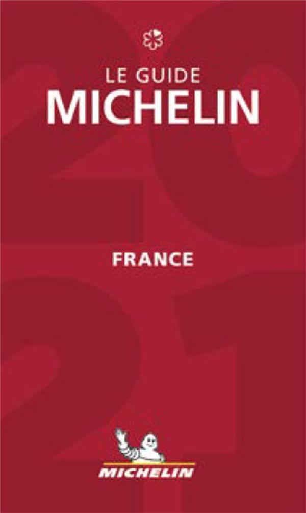 GUIDE ROUGE  -  LE GUIDE MICHELIN  -  FRANCE (EDITION 2021) XXX MICHELIN