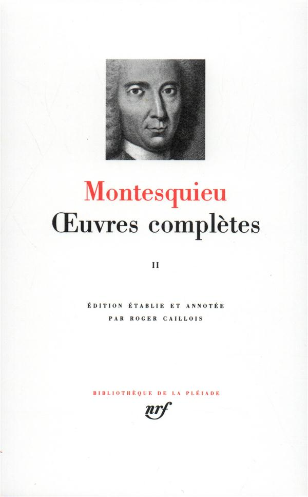 MONTESQUIEU - OEUVRES COMPLETES (TOME 2)