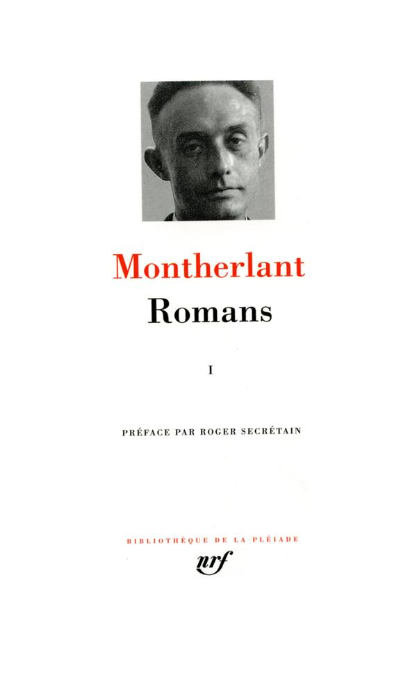 MONTHERLANT H - ROMANS (TOME 1)