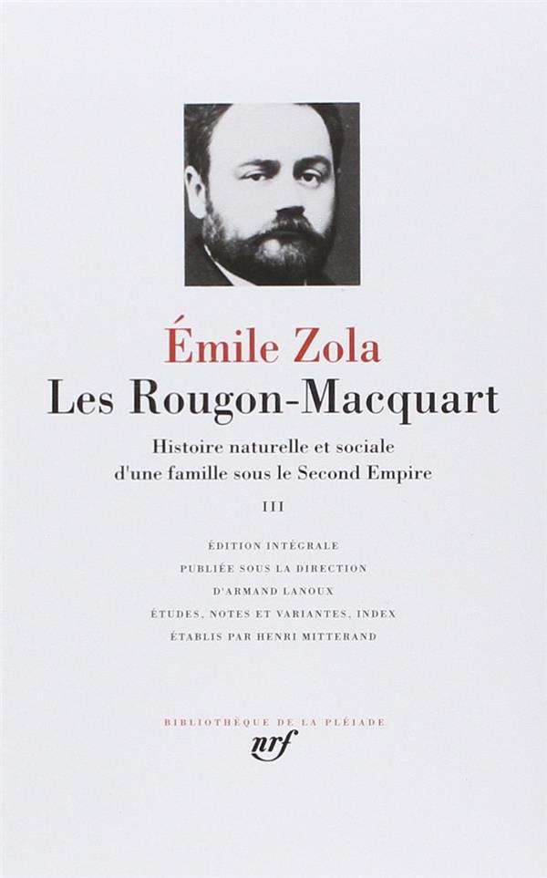 ZOLA/EMILE - LES ROUGON-MACQUART - HISTOIRE NATURELLE ET SOCIALE D'UNE FAMILLE SOUS LE SECOND EMPIRE