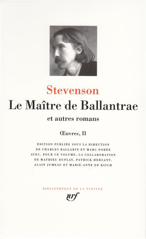 STEVENSON R L - OEUVRES, II : LE MAITRE DE BALLANTRAE ET AUTRES ROMANS