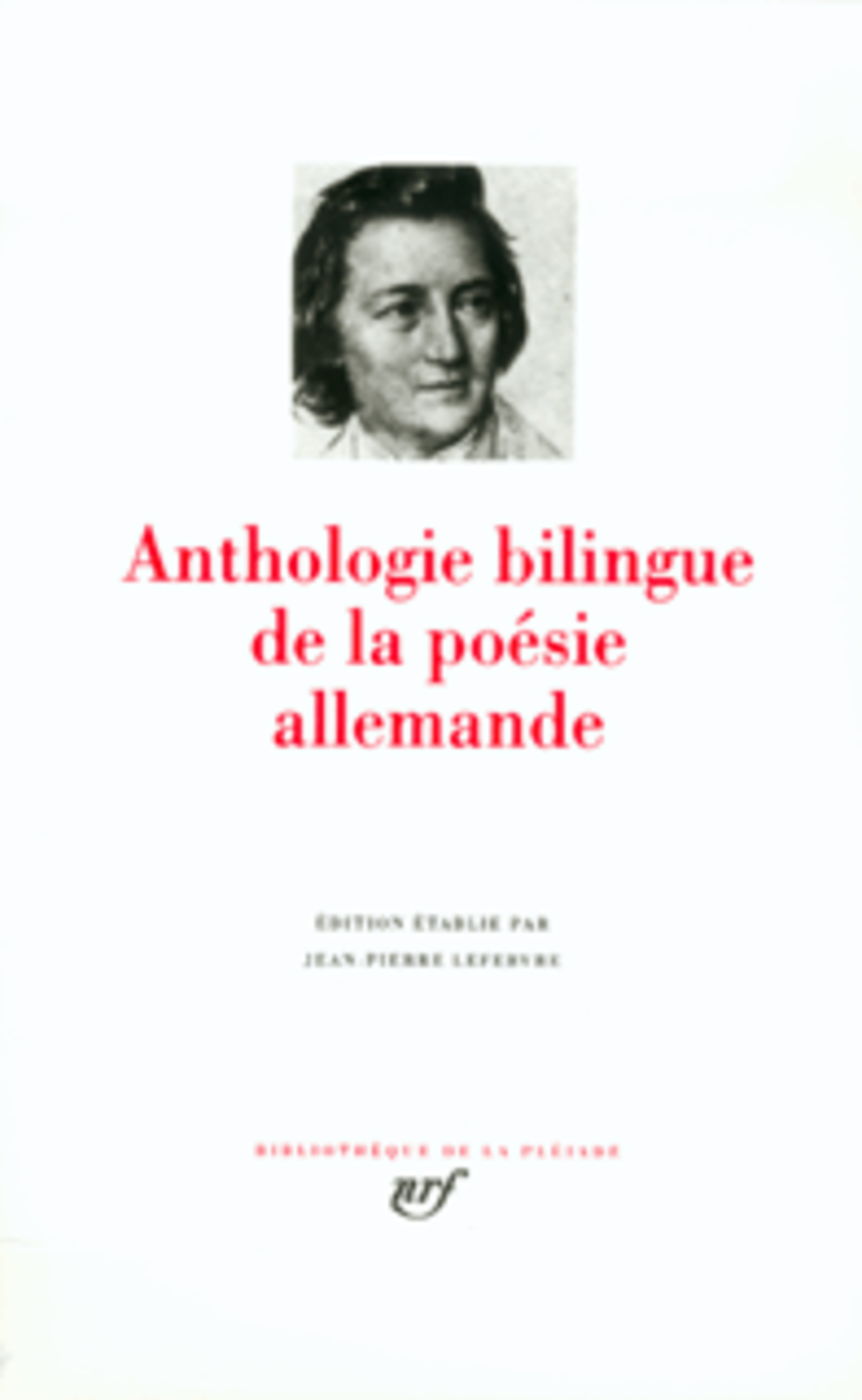 ANTHOLOGIE BILINGUE DE LA POESIE ALLEMANDE COLLECTIF GALLIMARD