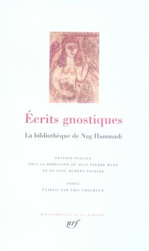 COLLECTIF - ECRITS GNOSTIQUES - LA BIBLIOTHEQUE DE NAG HAMMADI