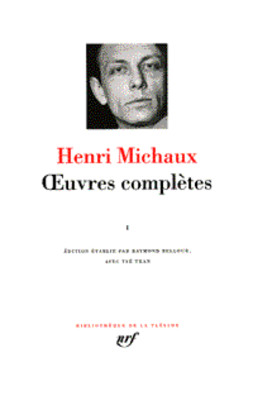 OEUVRES COMPLETES MICHAUX HENRI GALLIMARD