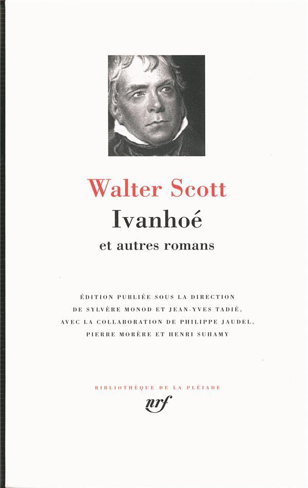 IVANHOE ET AUTRES ROMANS SCOTT WALTER GALLIMARD