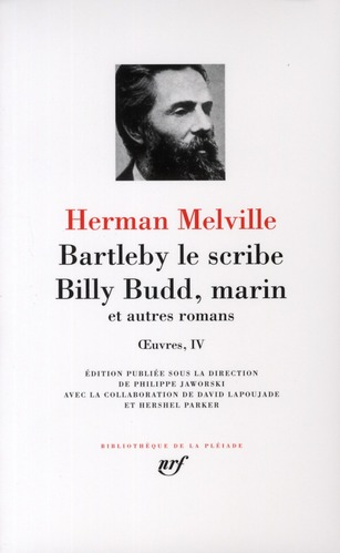 OEUVRES, IV : BARTLEBY LE SCRIBE - BILLY BUDD, MARIN ET AUTRES ROMANS