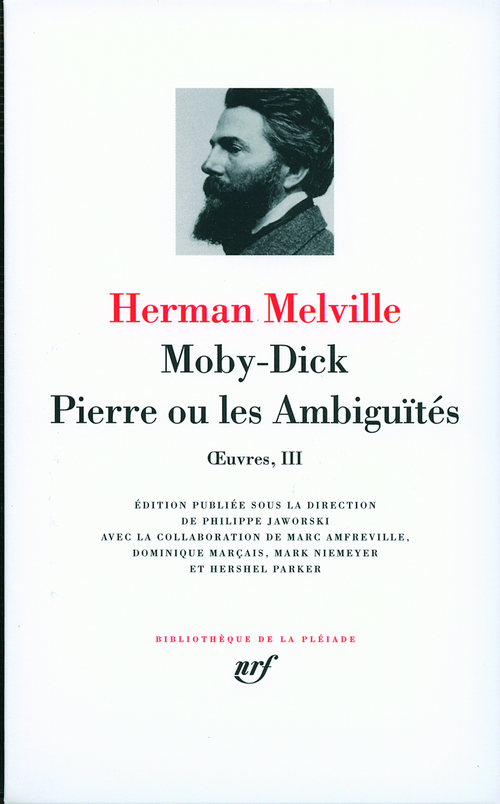 OEUVRES, III : MOBY-DICK - PIERRE OU LES AMBIGUITES