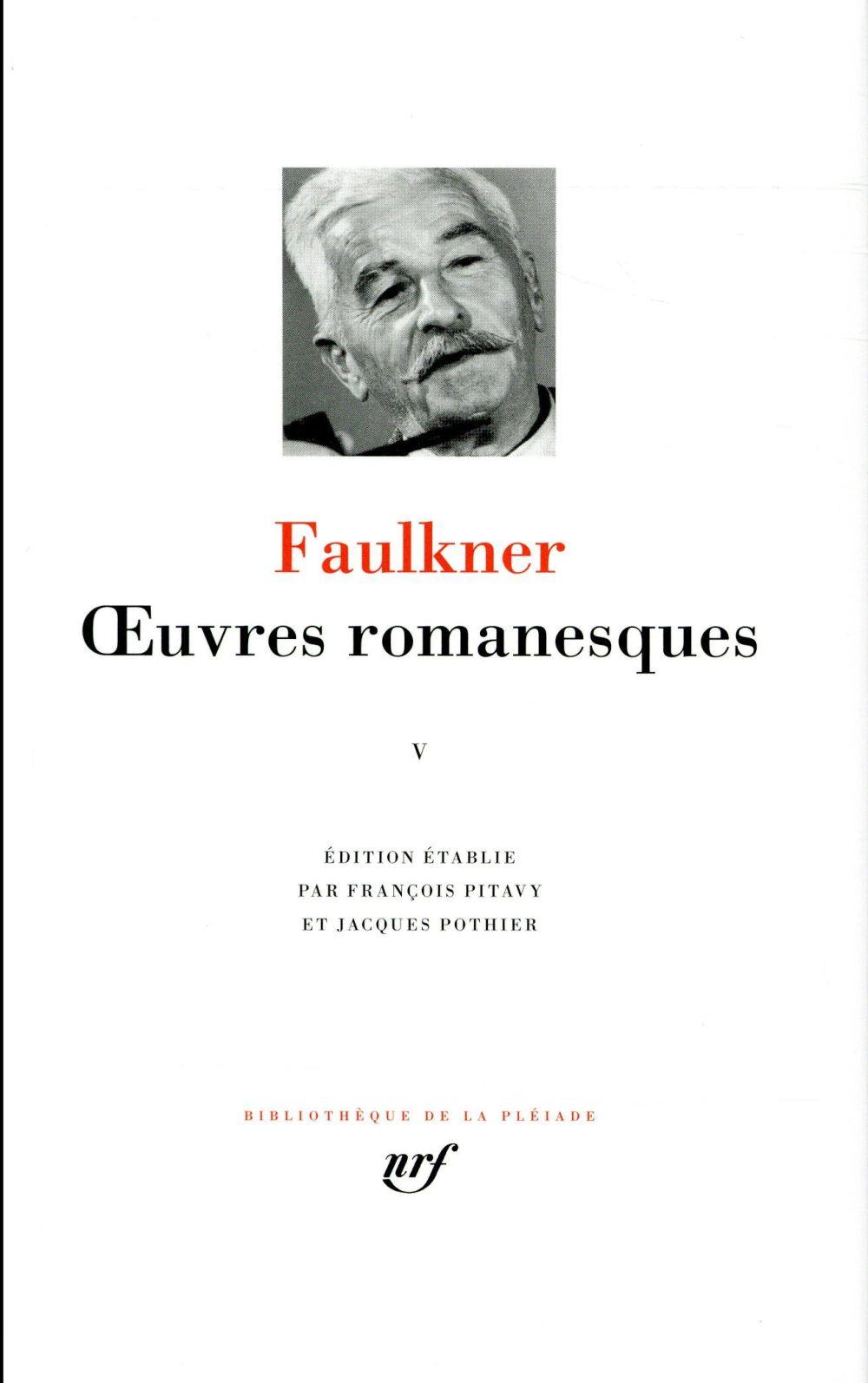 OEUVRES ROMANESQUES T5 FAULKNER WILLIAM Gallimard