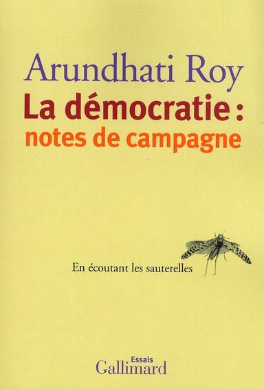 LA DEMOCRATIE : NOTES DE CAMPAGNE (EN ECOUTANT LES SAUTERELLES)