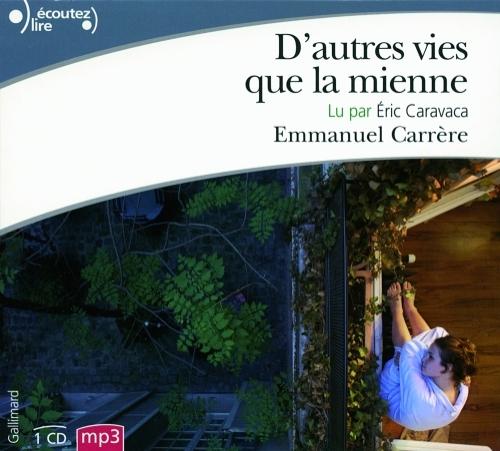 D-AUTRES VIES QUE LA MIENNE CARRERE EMMANUEL GALLIMARD