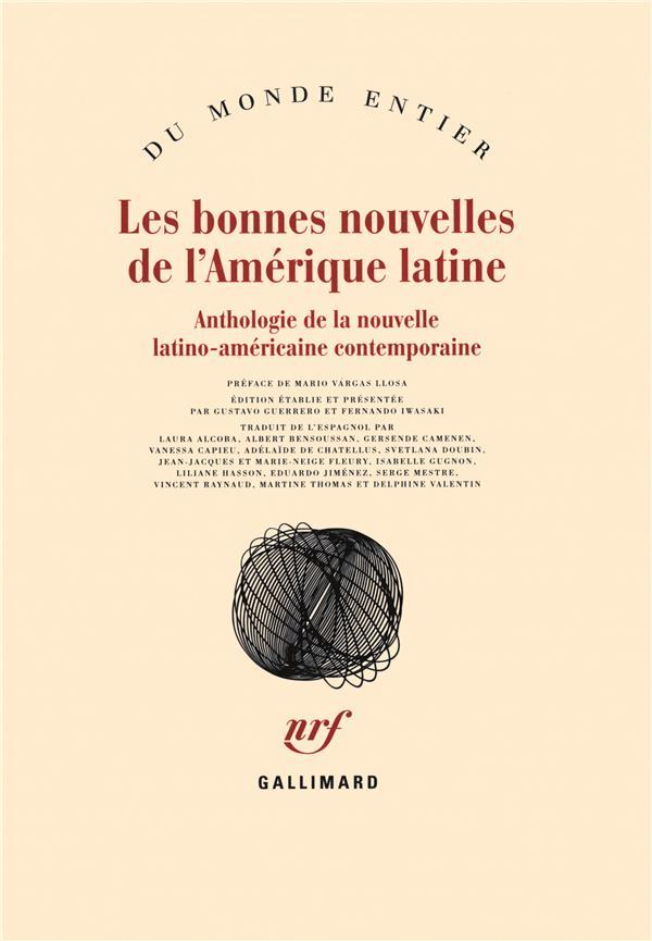 LES BONNES NOUVELLES DE L'AMERIQUE LATINE ANTHOLOGIE DE LA NOUVELLE LATINO-AMERICAINE CONTEMPORAINE