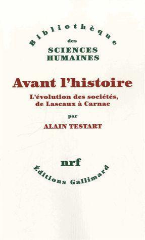 AVANT L'HISTOIRE  -  L'EVOLUTION DES SOCIETES, DE LASCAUX A CARNAC