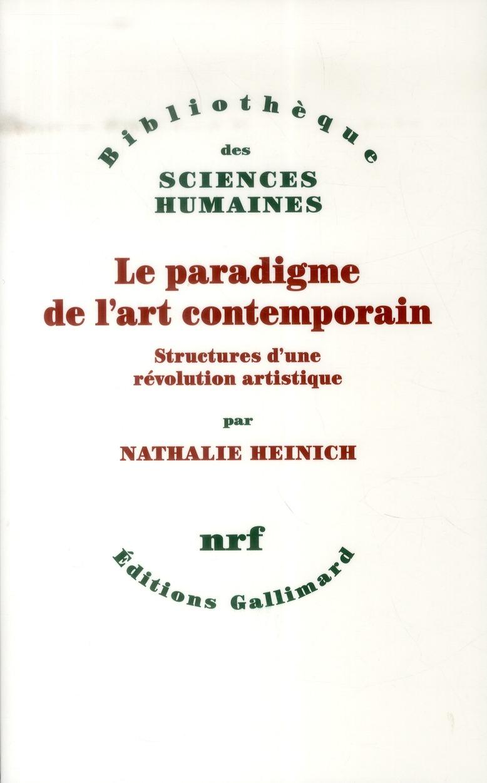 LE PARADIGME DE L'ART CONTEMPORAIN  -  STRUCTURES D'UNE REVOLUTION ARTISTIQUE