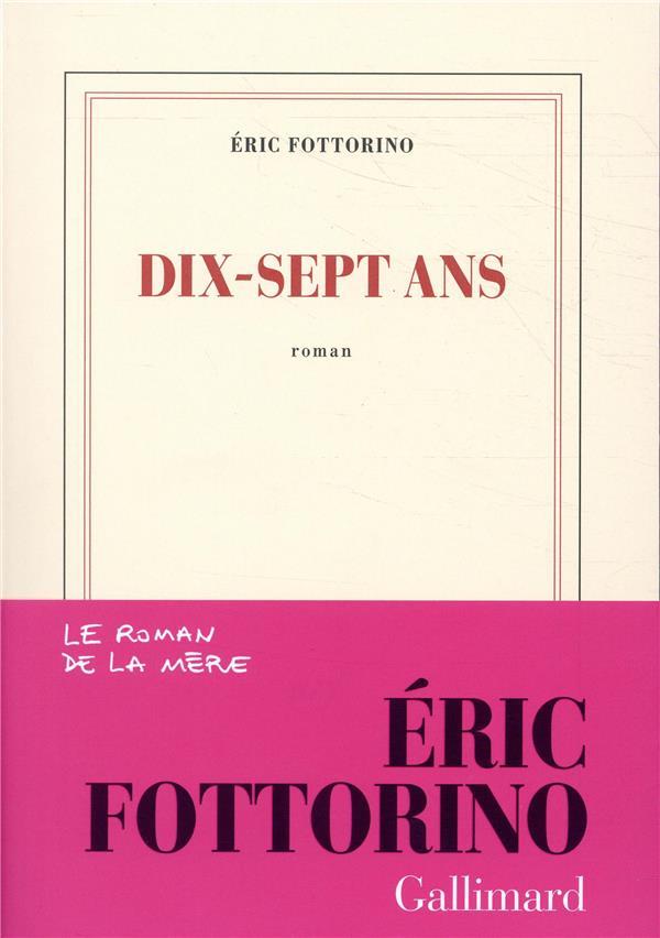 DIX-SEPT ANS FOTTORINO ERIC GALLIMARD