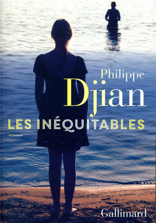 LES INEQUITABLES DJIAN PHILIPPE GALLIMARD