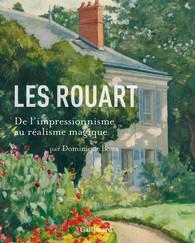 LES ROUART  -  DE L'IMPRESSIONNISME AU REALISME MAGIQUE  Gallimard